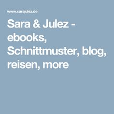 Sara & Julez - ebooks, Schnittmuster, blog, reisen, more