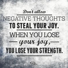 """Don't allow negative thoughts to steal your joy. When you lose your joy, you lose strength. Negative Thoughts, Positive Thoughts, Deep Thoughts, Negative People, Life Thoughts, Positive Life, Happy Thoughts, Quotes To Live By, Life Quotes"