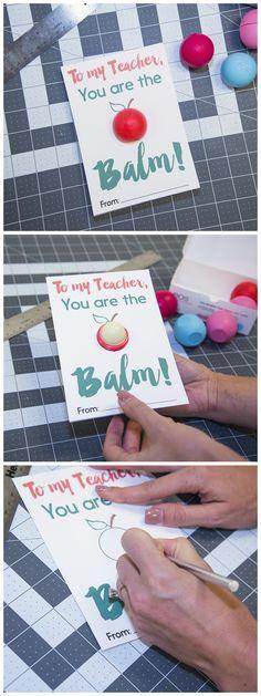 "You are the ""BALM"" teacher gift idea and FREE printable for Back To School!  #school #backtoschool #teacher #gift #giftidea #teachergift #diy #craft"