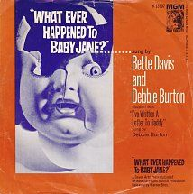 45cat - Bette Davis And Debbie Burton - What Ever Happened To Baby Jane? / I've Written A Letter To Daddy - MGM - USA - K 13107