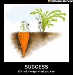 Success - Its Not Always What You See how true repinned by www.claudiadeyongdesigns.com