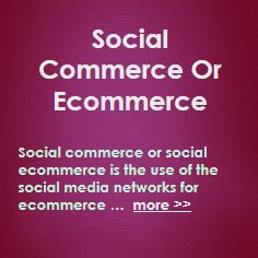 Social commerce or social ecommerce is the use of the social media networks for ecommerce transactions. You can use social ecommerce in your business on the some social media ... more >> #SocialMediaMarketing #SocialMedia #SMM #SMO #SocialMarketing