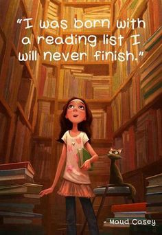 Better to never get to the end of that list, than finish it and have nothing left to read....