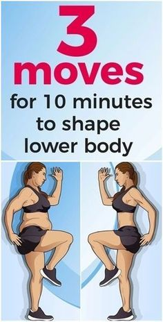 Just 3 Moves For 10 Minutes That Can Help You Shape Lower Body!!! - Way to Steal Healthy