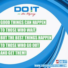 Don't just wait for good things to happen to you! Live your life with a purpose. Find out what you want, set your goals and demolish them all! That's the only way of living a fulfilled life! #doit #doitordietrying #motivation #goandgetit #motivational #motivationalquotes