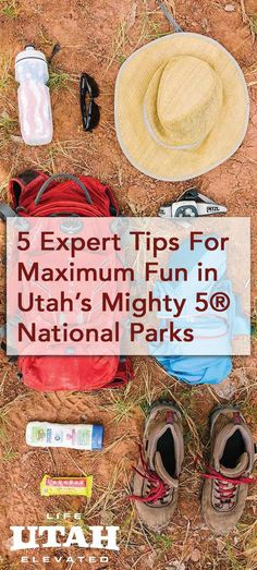 Expert advice on how to prepare for adventure and maximum fun in one of Utah's national parks or even all of the Mighty 5®.