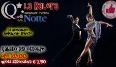 Sabato 29 Ottobre - La Balera Da Quelli Della Notte http://affariok.blogspot.it/
