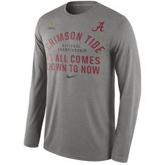 df1c8670 Alabama Crimson Tide Nike 2016 College Football Playoff National  Championship Game Bound Now Long Sleeve T-Shirt - Gray