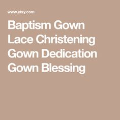 Baptism Gown Lace Christening Gown Dedication Gown Blessing