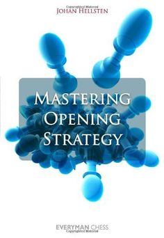 Mastering Opening Strategy by Johan Hellsten. Save 14 Off!. $25.70. Publisher: Everyman Chess; First edition (June 19, 2012). Publication: June 19, 2012