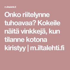 Onko riitelynne tuhoavaa? Kokeile näitä vinkkejä, kun tilanne kotona kiristyy | m.iltalehti.fi