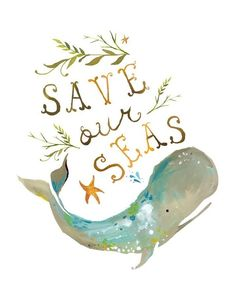 save our seas whale print - I like the style of this, not sure if it would actually match/go with anything I have.