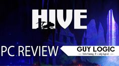The Hive - Logic Review