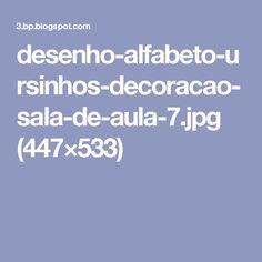 desenho-alfabeto-ursinhos-decoracao-sala-de-aula-7.jpg (447×533)