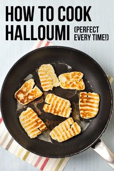 How to cook halloumi perfectly every time! An easy method for how to cook halloumi cheese - for beautifully soft, squidgy, salty halloumi that can be used in so many different ways. #howto #halloumi #halloumicheese