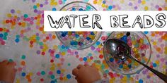 Water Beads***This website has lots of cool science experiments www.tinkerlab.com