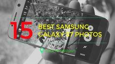Best Samsung Galaxy S7 Photos   Samsung Galaxy S7 Camera Captures