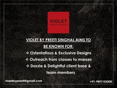 Our Mission  +91-9891153300 | violetbypreeti@gmail.com www.preetisinghal.com