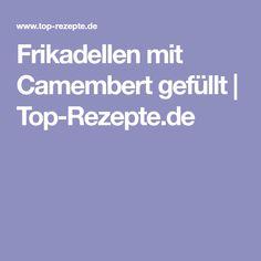 Frikadellen mit Camembert gefüllt | Top-Rezepte.de