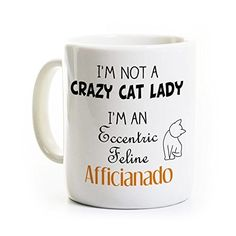Crazy Cat Lady Gift - Cat Lover Coffee Mug - Feline Pet Person Gift. All mugs are 11 ounces and have a glossy finish. The text and image on each mug is very sharp - we do not allow poor quality mugs to leave the shop. The mugs are dishwasher and microwave safe because of the dye sublimation process that we use. This process chemically bonds the ink to the mug surface. You can expect your mug to last a very long time with regular use. We can customize and/or personalize the design for you....