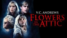 """Check out """"Flowers in the Attic"""" on Netflix"""