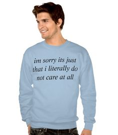 Don't Care Sweatshirt | 33 Unexpected Gifts For Everyone In Your Life
