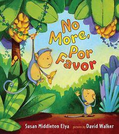 No More, Por Favor  by Susan Middleton Elya, David Walker - Cute bilingual book