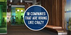 """10 Companies That Are #Hiring Like Crazy in May // ok idk if this qualifies as """"like crazy,"""" but here be jobs."""