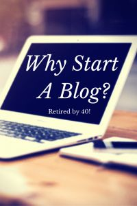 Why Start a Blog? http://www.retiredby40blog.com/2013/08/27/why-start-a-blog/?utm_campaign=coschedule&utm_source=pinterest&utm_medium=Retired%20By%2040!%20(Retired%20By%2040)&utm_content=Why%20Start%20a%20Blog%3F
