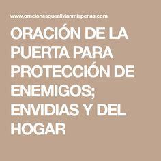 ORACIÓN DE LA PUERTA PARA PROTECCIÓN DE ENEMIGOS; ENVIDIAS Y DEL HOGAR