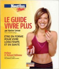 Guide vivre plus -le -nautilus plus: Amazon.com: Karine Larose: Books