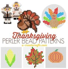Perler Bead Patterns Grab those perler beads and print out these Thanksgiving Perler Bead Patterns! Such a fun way to let the kids create while dinner is cooking!Those Those may refer to: Melty Bead Patterns, Pearler Bead Patterns, Perler Patterns, Beading Patterns, Mosaic Patterns, Loom Patterns, Canvas Patterns, Craft Patterns, Embroidery Patterns