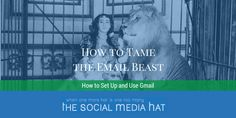 How to Tame the Email Beast Using Gmail | #Email #Gmail #Business