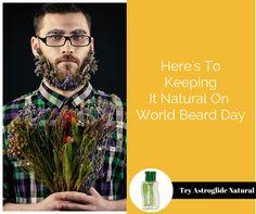 Celebrate #worldbeardday with Astroglide Natural #flowerbeard #lubricant