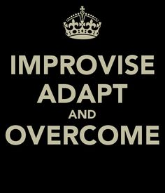 Call it innovation, creativity, development ... or merely common sense. Improvise, adapt, and overcome! Gung Ho!