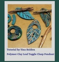 Tutorial  Polymer Clay Leaf Toggle Clasp Pendant by Beadcomber