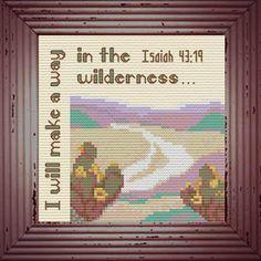 Cross Stitch Bible Verse Isaiah I will make a way in the wilderness. Cross Stitch Charts, Cross Stitch Designs, Cross Stitch Patterns, Isaiah 43 19, Cross Stitching, Wilderness, Free Design, Bible Verses, Joyful