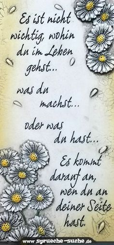 Es ist nicht wichtig, wohin du im Leben gehst… was du machst… oder was du hast… Es kommt darauf an, wen du an deiner Seite hast It does not matter where you go in life … what you do … or what you have … It depends on who you have by your side. Romantic Humor, Romantic Texts, Words Quotes, Love Quotes, Sayings, True Words, Slogan, Hand Lettering, About Me Blog
