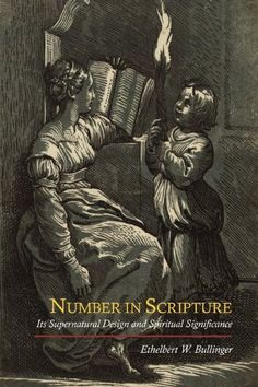 Number in Scripture: Its Supernatural Design and Spiritual Significance by E. W. Bullinger http://www.amazon.com/dp/1614270473/ref=cm_sw_r_pi_dp_YwS4tb0YCS73H