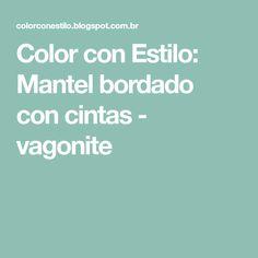 Color con Estilo: Mantel bordado con cintas - vagonite