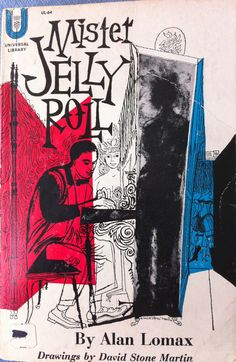 Mister Jelly Roll, by Alan Lomax  1950  design by David Stone Martin