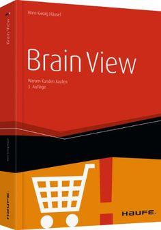 Brain View: Warum Kunden kaufen von Hans-Georg Häusel http://www.amazon.de/dp/364802938X/ref=cm_sw_r_pi_dp_RE2Cvb0BVG78H