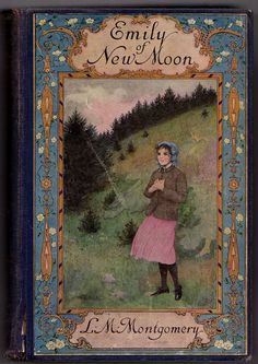 Emily of New Moon by Lucy Maud Montgomery, author of Anne of Green Gables (Road to Avonlea)