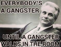 When someone is amazing all around (school, attitude, friendship, physical health) I would describe them as a gangster. True Gangsters are rare. There are not many people who are willing to put in the effort for both perfection and balance. Frases Gangster, Gangster Quotes, Real Gangster, Badass Quotes, True Quotes, Great Quotes, Quotes To Live By, Motivational Quotes, Funny Quotes