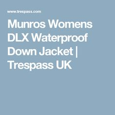 Munros Womens DLX Waterproof Down Jacket | Trespass UK