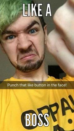 Punch that like button in the face! Like a boss!! ~Jacksepticeye