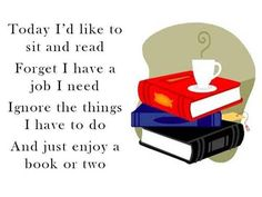 So simple and so true - Snow day today so book time this afternoon!  Yippee! :)