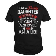 I Have A Pretty Daughter  I Also Have A Gun  A Shovel And An Alibi