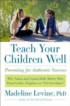 Teach Your Children Well by Madeline Levine PhD, http://www.amazon.com/dp/B00767930I/ref=cm_sw_r_pi_dp_z18sqb0F5WJSM