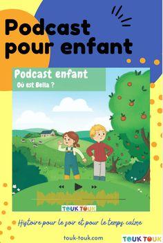 Podcast pour enfant de #ToukToukmagazine Pour les 3 à 99 ans ! Thèmatique : découverte de la France ÉPISODE - où est Bella ! #touktouk #touktoukpodcast #paysdauge #france #podcast #enfant #histoire